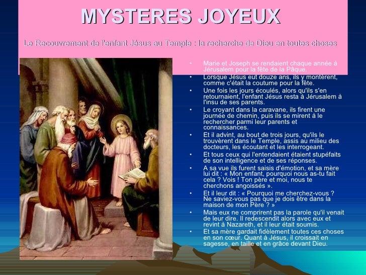 MYSTERES JOYEUX  Le Recouvrement de l'enfant Jésus au Temple : la recherche de Dieu en toutes choses   <ul><li>Marie et Jo...