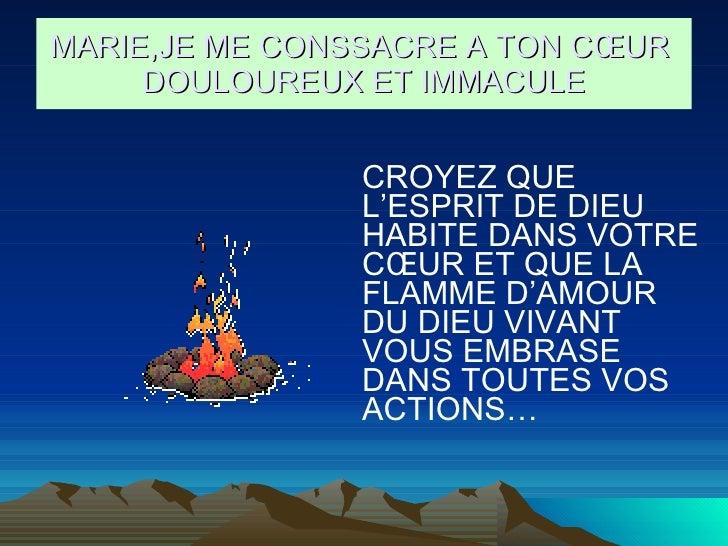 <ul><li>CROYEZ QUE L'ESPRIT DE DIEU HABITE DANS VOTRE CŒUR ET QUE LA FLAMME D'AMOUR DU DIEU VIVANT VOUS EMBRASE DANS TOUTE...