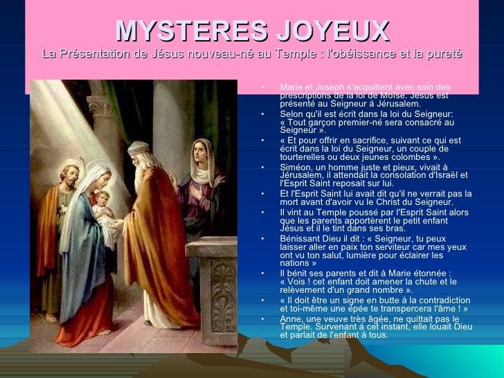 MYSTERES JOYEUX La Présentation de Jésus nouveau-né au Temple : l'obéissance et la pureté <ul><li>Marie et Joseph s'acquit...