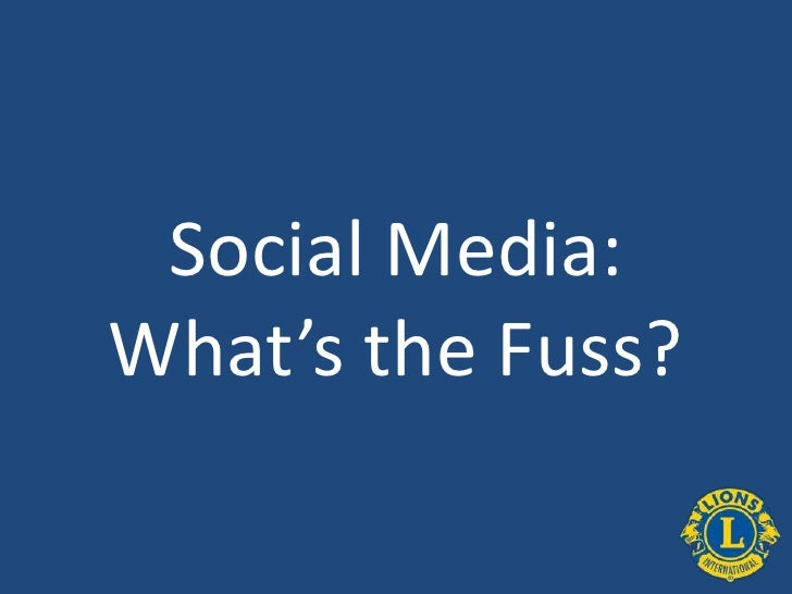 Social Media:What's the Fuss?<br />