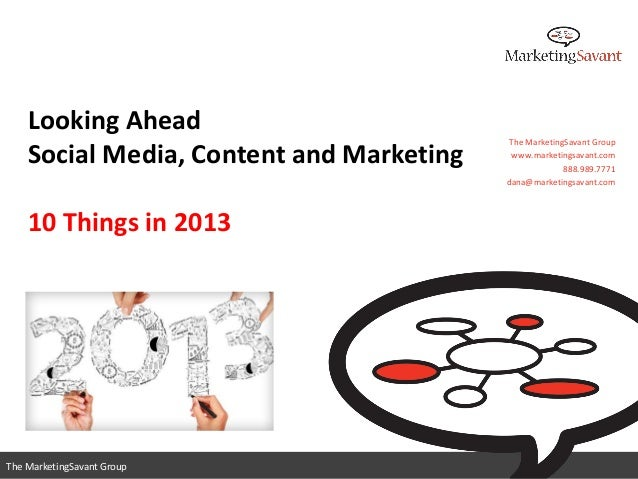 Looking Ahead                                          The MarketingSavant Group    Social Media, Content and Marketing   ...