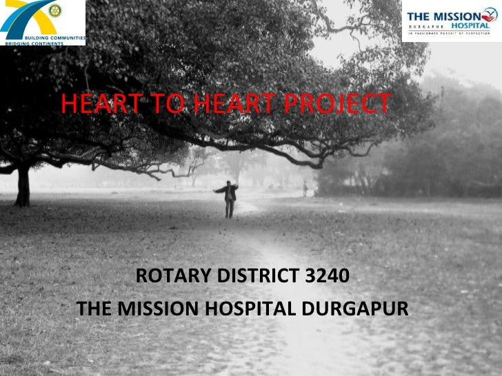 HEART TO HEART PROJECT ROTARY DISTRICT 3240 THE MISSION HOSPITAL DURGAPUR
