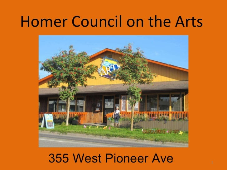 Homer Council on the Arts  355 West Pioneer Ave