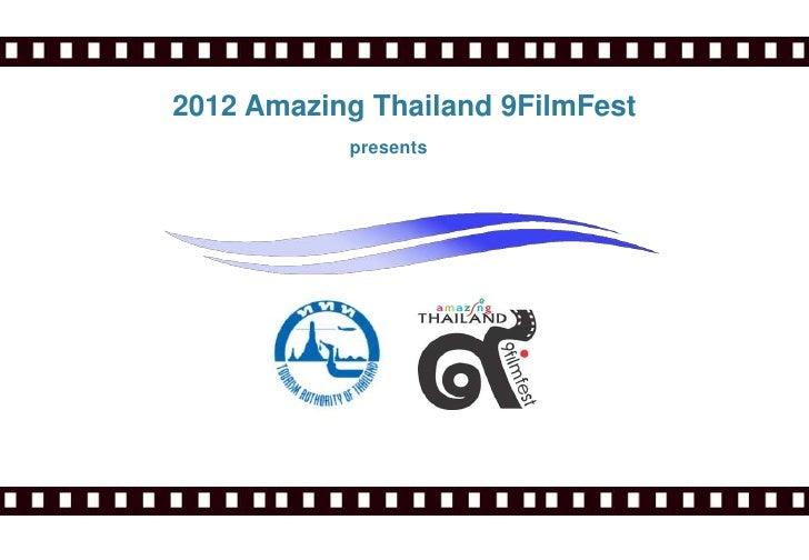 2012 Amazing Thailand 9FilmFest           presents