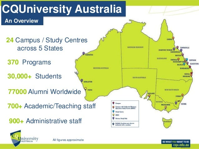 30,000+ Students 370 Programs 700+ Academic/Teaching staff CQUniversity Australia 900+ Administrative staff All figures ap...
