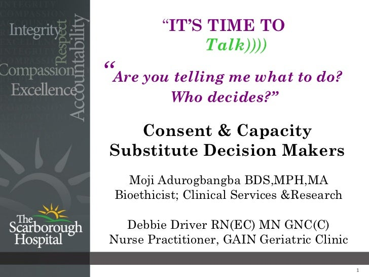 """""""IT'S TIME TO              Talk))))""""Are you telling me what to do?          Who decides?""""    Consent & Capacity Substitute..."""