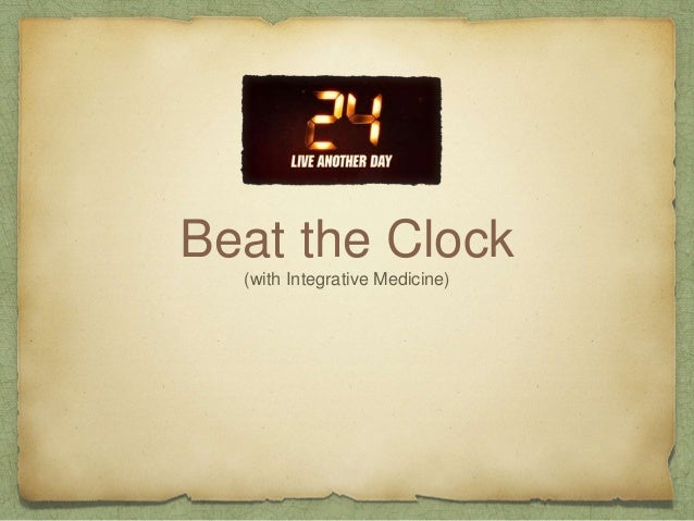 Beat the Clock (with Integrative Medicine)