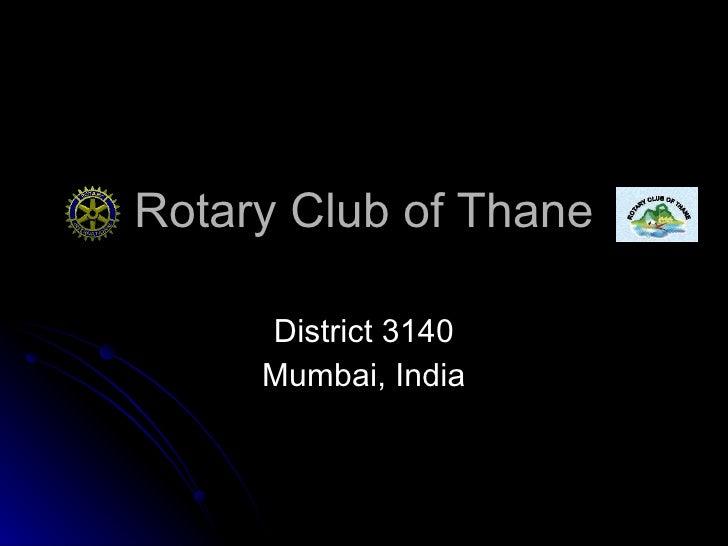 Rotary Club of Thane District 3140 Mumbai, India