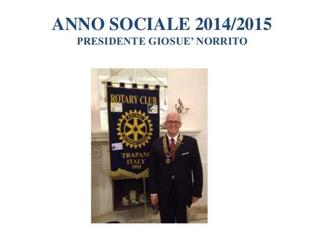 Rotary Club di Trapani Anno Sociale 2014-2015 Slide 2