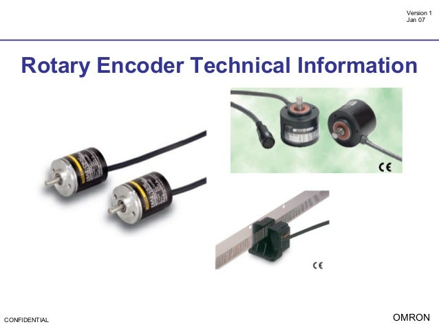 Version 1 Jan 07  Rotary Encoder Technical Information  CONFIDENTIAL  OMRON
