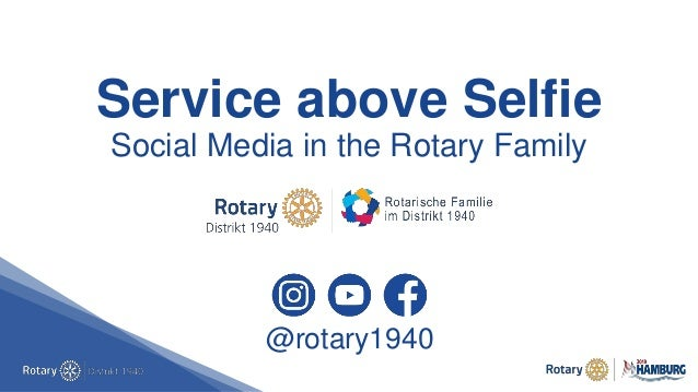 Service above Selfie Social Media in the Rotary Family @rotary1940