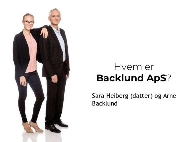 Hvem er Backlund ApS? Sara Heiberg (datter) og Arne Backlund