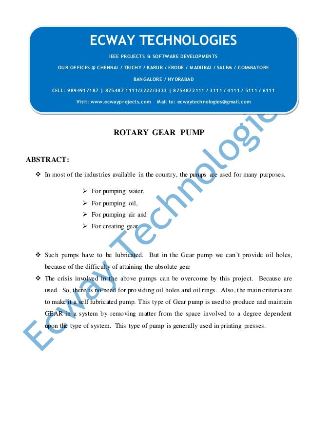 ROTARY GEAR PUMP ABSTRACT:  In most of the industries available in the country, the pumps are used for many purposes.  F...