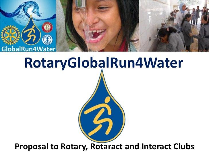 RotaryGlobalRun4WaterProposal to Rotary, Rotaract and Interact Clubs