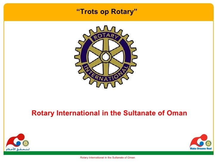 "<ul><li>Rotary International in the Sultanate of Oman </li></ul>"" Trots op Rotary"""
