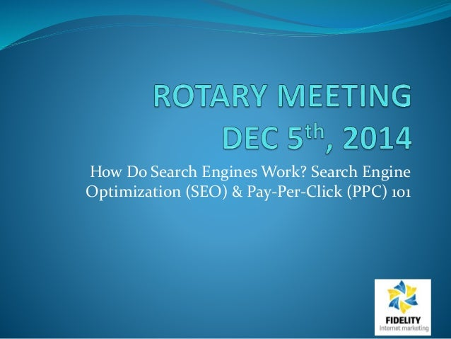 How Do Search Engines Work? Search Engine Optimization (SEO) & Pay-Per-Click (PPC) 101