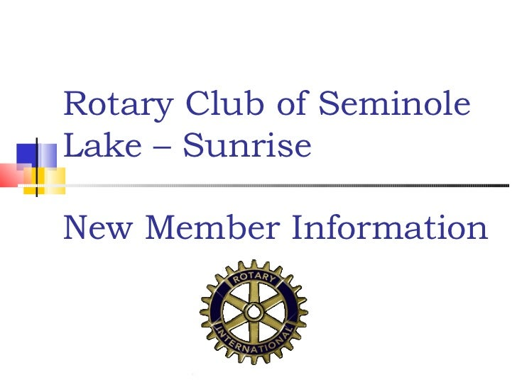 Rotary Club of SeminoleLake – SunriseNew Member Information