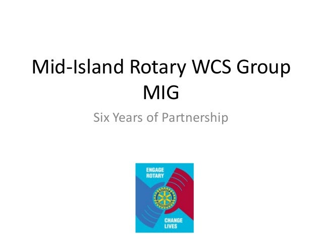 Mid-Island Rotary WCS Group MIG Six Years of Partnership