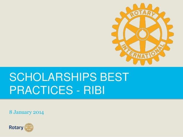 SCHOLARSHIPS BEST PRACTICES - RIBI 8 January 2014