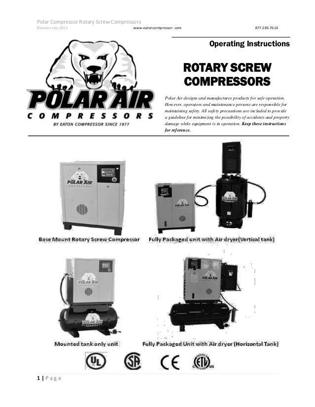 rotary screw air compressor operating instructions polar compressor rotary screw compressors revision 2015 eatoncompressor com 877 283