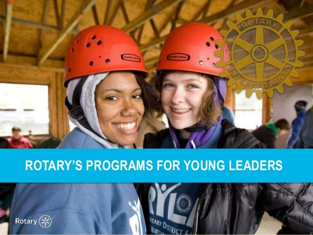 ROTARY'S PROGRAMS FOR YOUNG LEADERS