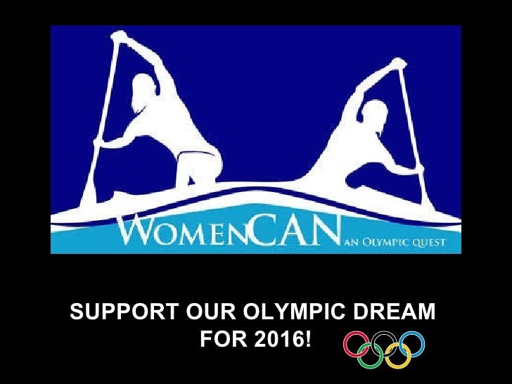 SUPPORT OUR OLYMPIC DREAM  FOR 2016!