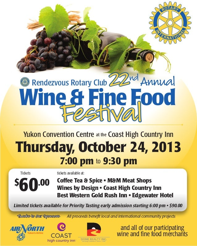 Rendezvous Rotary Club 22ndAnnual Wine & Fine Food Festival Yukon Convention Centre at the Coast High Country Inn Thursday...