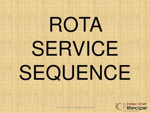 ROTA SERVICE SEQUENCE 1WWW.INDIANCHEFRECIPE.COM