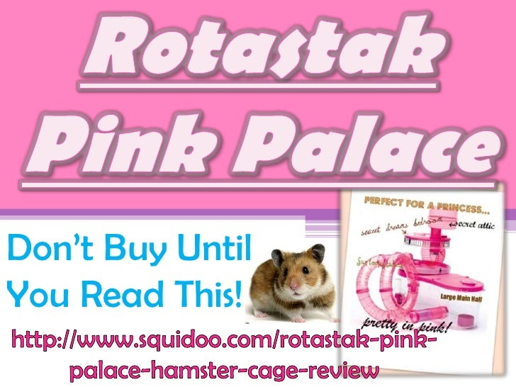 Rotastak Pink Palace<br />Don't Buy Until You Read This!<br />http://www.squidoo.com/rotastak-pink-palace-hamster-cage-rev...