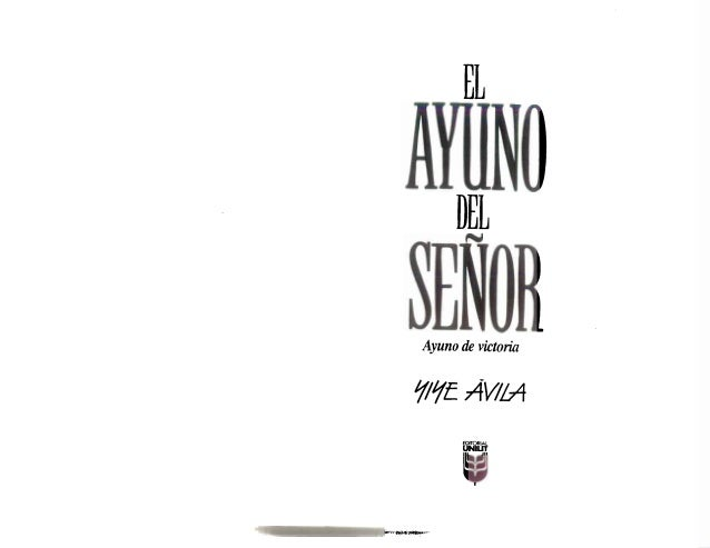 El Ayuno Del Señor - Yiye Avila
