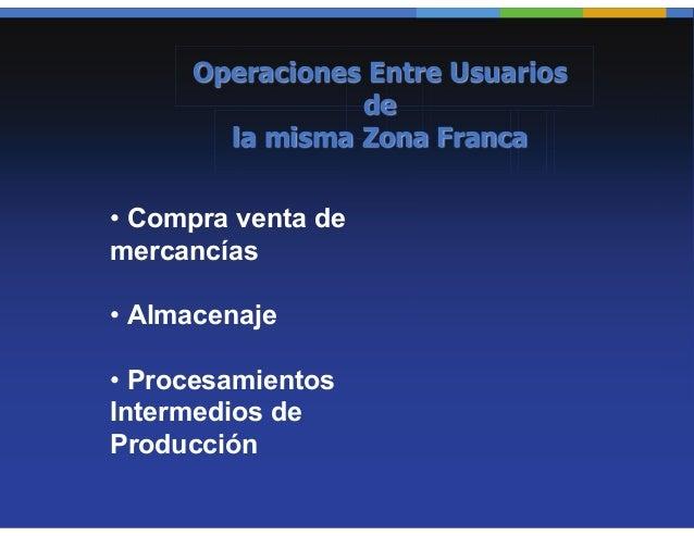 Salida de mercancías desde Zona Franca al Restodel Mundo     cuando una mercancía sale de una Zona Franca al resto     del...