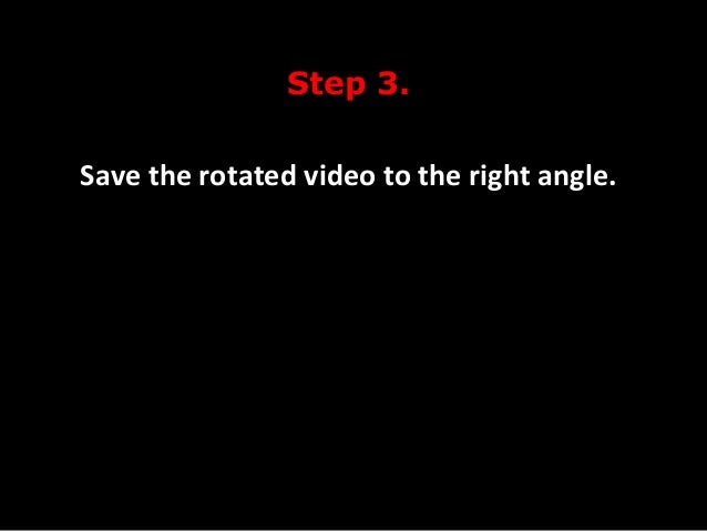 Rotate and save video with vlc media player v212 save the rotated video to the right angle ccuart Images