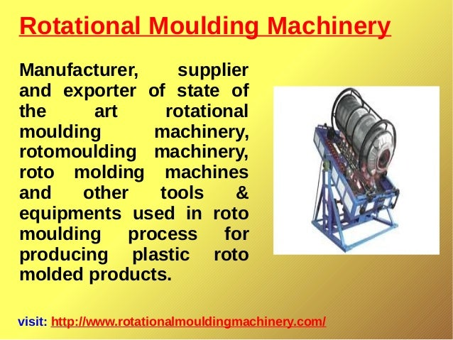 Rotational Moulding Machinery visit: http://www.rotationalmouldingmachinery.com/ Manufacturer, supplier and exporter of st...