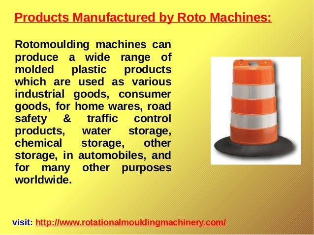 Products Manufactured by Roto Machines: visit: http://www.rotationalmouldingmachinery.com/ Rotomoulding machines can produ...