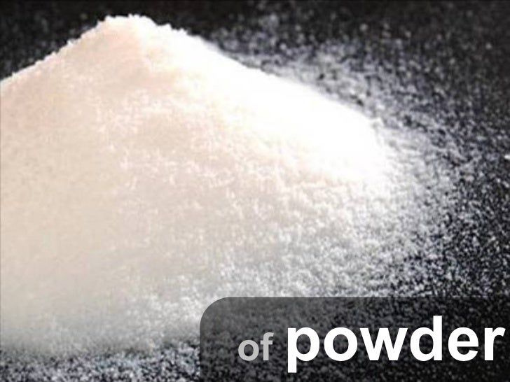 of   powder