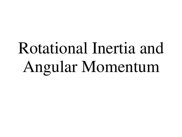 Rotational Inertia and Angular Momentum
