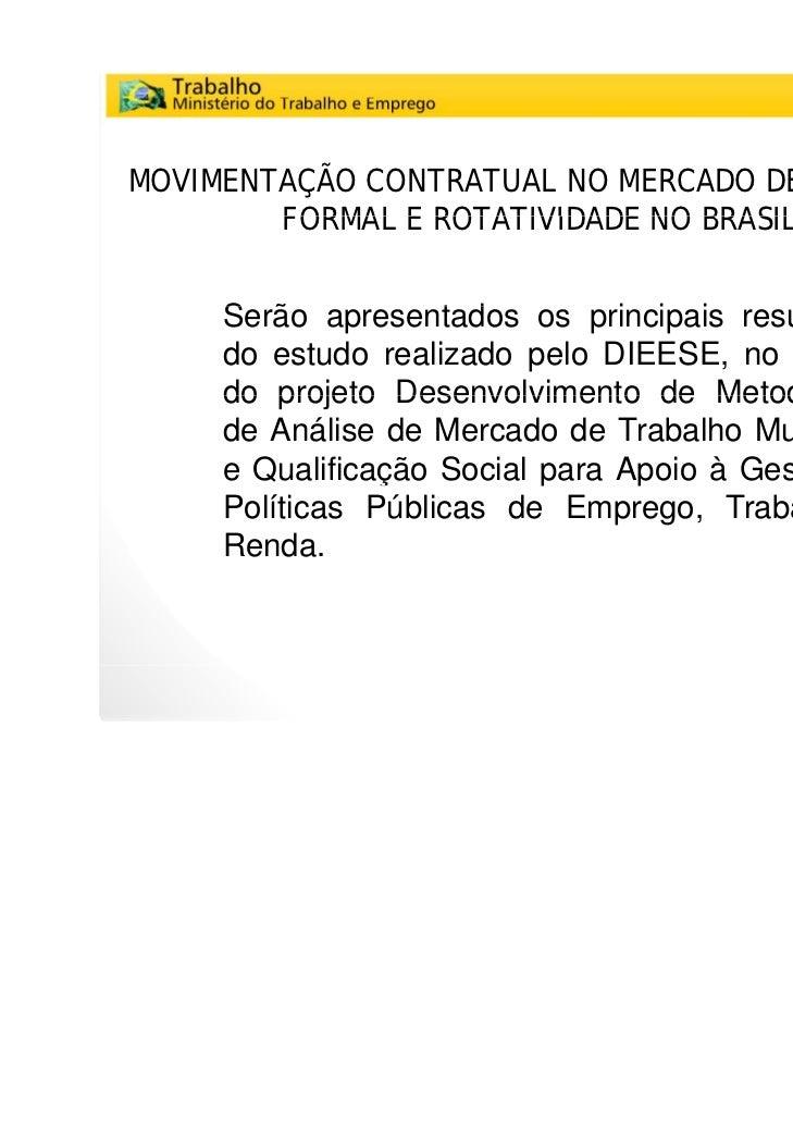 MOVIMENTAÇÃO CONTRATUAL NO MERCADO DE TRABALHO        FORMAL E ROTATIVIDADE NO BRASIL                                 BRAS...