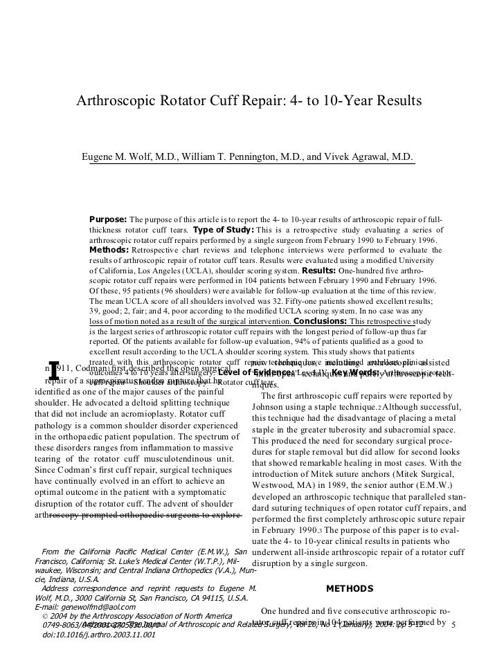 I Arthroscopic Rotator Cuff Repair : 4- to 10-Year Results Eugene M. Wolf, M.D., William T. Pennington, M.D., and Vivek Ag...