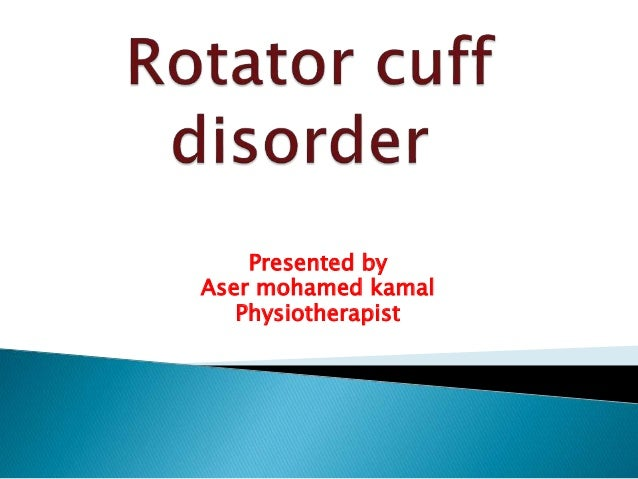 Presented by Aser mohamed kamal Physiotherapist
