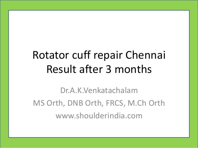Ger Rotator cuff repair Chennai Result after 3 months Dr.A.K.Venkatachalam MS Orth, DNB Orth, FRCS, M.Ch Orth www.shoulder...