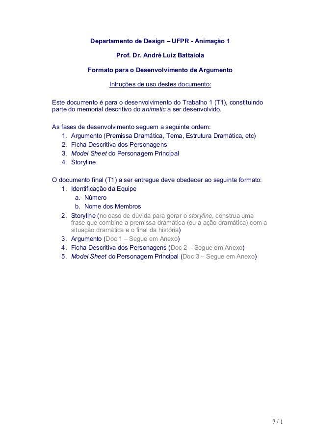 7 / 1Departamento de Design – UFPR - Animação 1Prof. Dr. André Luiz BattaiolaFormato para o Desenvolvimento de ArgumentoIn...
