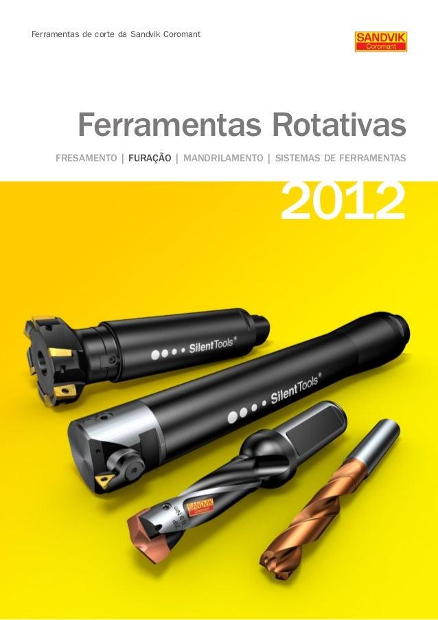 2012 Ferramentas de corte da Sandvik Coromant Ferramentas Rotativas FRESAMENTO | FURAÇÃO | MANDRILAMENTO | SISTEMAS DE FER...