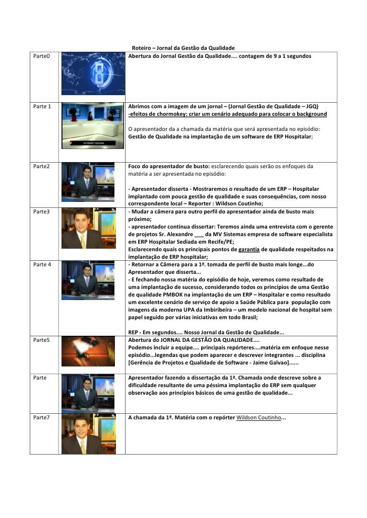 Roteiro – Jornal da Gestão da QualidadeParte0    Abertura do Jornal Gestão da Qualidade.... contagem de 9 a 1 segundosPart...