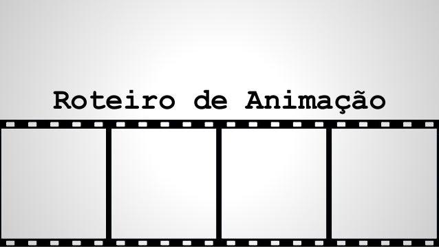 Roteiro de Animação