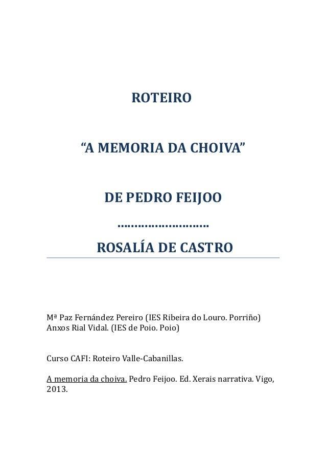 """ROTEIRO """"A MEMORIA DA CHOIVA"""" DE PEDRO FEIJOO …........................ ROSALÍA DE CASTRO Mª Paz Fernández Pereiro (IES Ri..."""