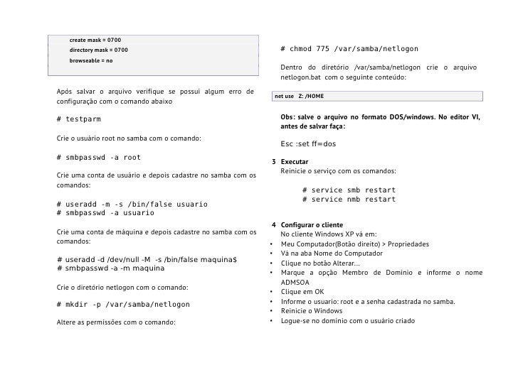 create mask = 0700   directory mask = 0700                                        # chmod 775 /var/samba/netlogon   browse...