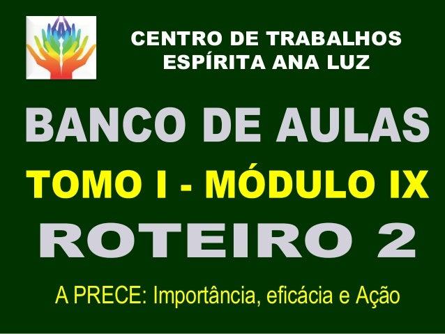 CENTRO DE TRABALHOS ESPÍRITA ANA LUZ A PRECE  Importância, eficácia e Ação  ... a7cd673f47