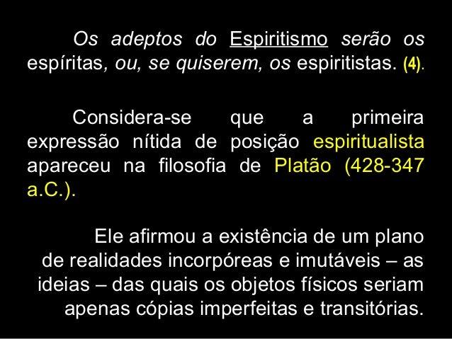 Mais adiante, ainda nesta referência (A Gênese), acrescenta Kardec: A Ciência moderna abandonou os quatro elementos primit...