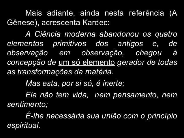 1. KARDEC, Allan. O Evangelho Segundo Espiritismo. Tradução de J. Herculano Pires. 23ª ed. São Paulo: LAKE, 2010. Cap. XI ...