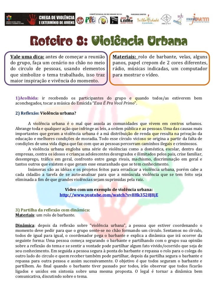 Roteiro 8: Violência UrbanaVale uma dica: antes de começar a reunião              Materiais: rolo de barbante, velas, algu...